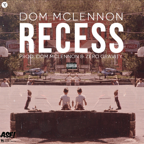 Recess (Produced By ROME & Dom McLennon)