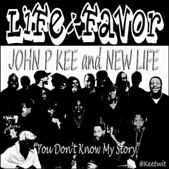 'Life And Favor (You Don't Know My Story)' By John P. Kee Feat. James Fortune & Lejuene Thompson