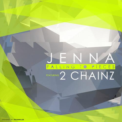 "Jenna ""Falling To Pieces"" ft. 2 Chainz"