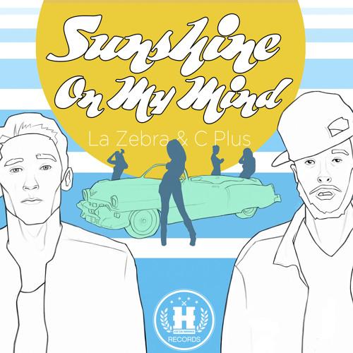 La Zebra & C Plus - Sunshine On My Mind (Original Mix) *OUT NOW ON HOF RECORDS*