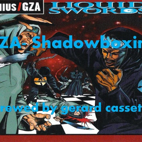 GZA- Shadow Boxing (SCREWED)