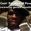 50 Cent- Position of Power (Screwed)
