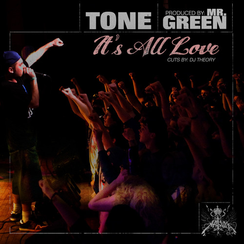 "Tone - ""Its All Love"" (Prod. by Mr. Green)"