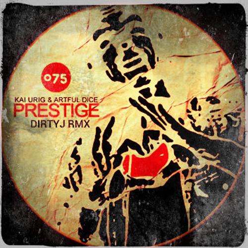 Kai Urig & Artful Dice - Prestige (dirtyj remix)