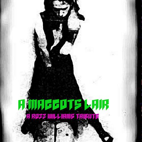 Maggots Lair [A Rozz Williams Tribute]