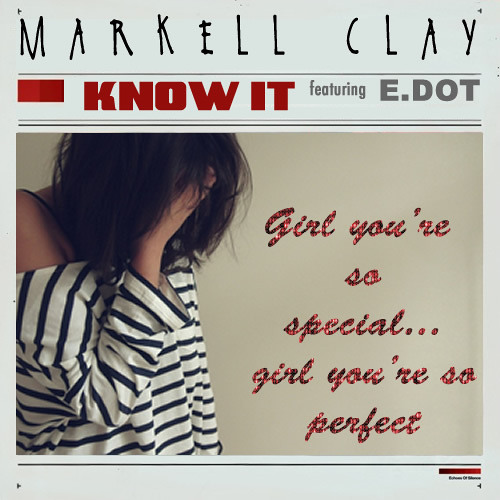 Know It - Markell Clay feat. E.Dot