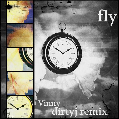 Vinny - Fly (dirtyj remix)