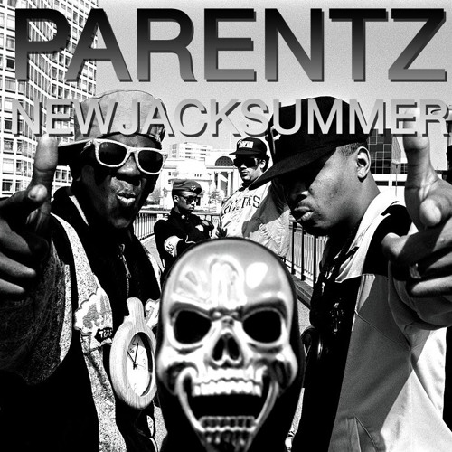 PARENTZ NEW JACK SUMMER MIX