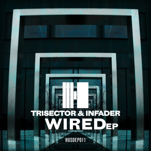 HUSDEP011 - Trisector & Infader - Wired EP [Hustle Audio] Out Now