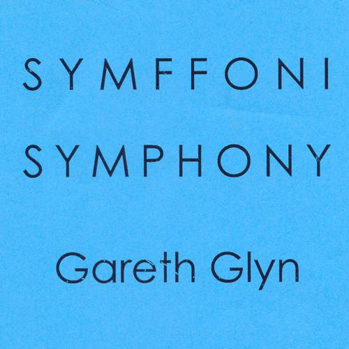 Gareth Glyn: Symphony/Symffoni 1st mvt./sym.1 (Allegro primitivo)