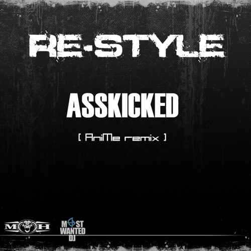 Re-Style - Asskicked (AniMe rmx)