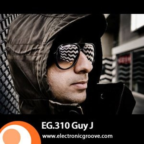 Guy J - Electronic Groove Podcast