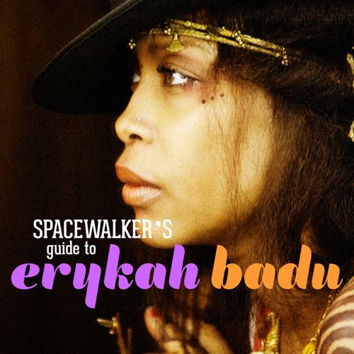 Spacewalker's Guide to Erykah Badu