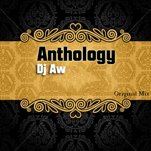 Dj Aw - Anthology ( Original Mix) Snippet