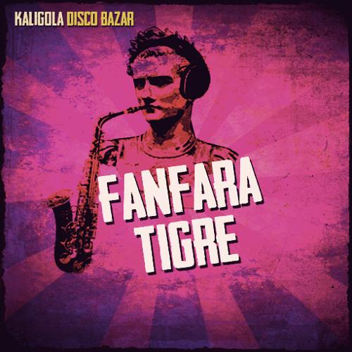Kaligola Disco Bazar - Fanfara Tigre