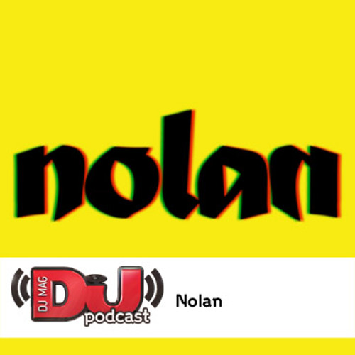 DJ Weekly Podcast: Nolan