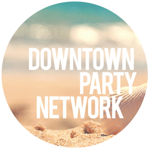 Downtown Party Network - Summer To Begin 2012