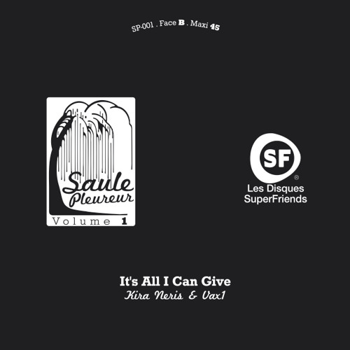 Kira Neris & Vax1 - It's All I Can Give - Saule Pleureur Volume 1 (B Side)