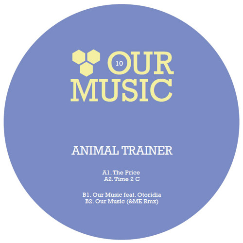 Animal Trainer - Our Music (&ME Remix / Preview)