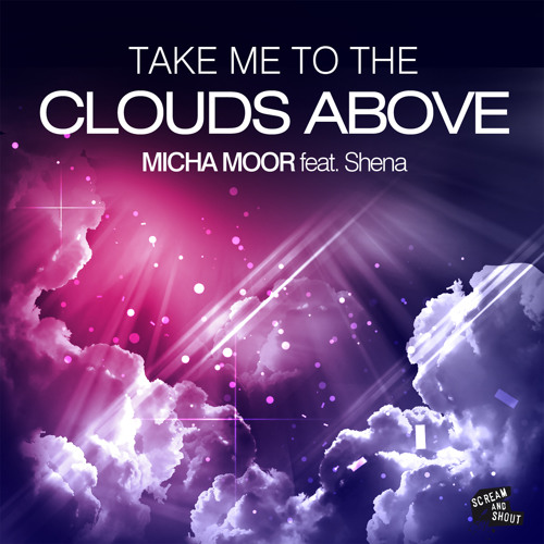 Micha Moor ft. Shena - Take Me To The Clouds Above (Original Mix) [Preview]