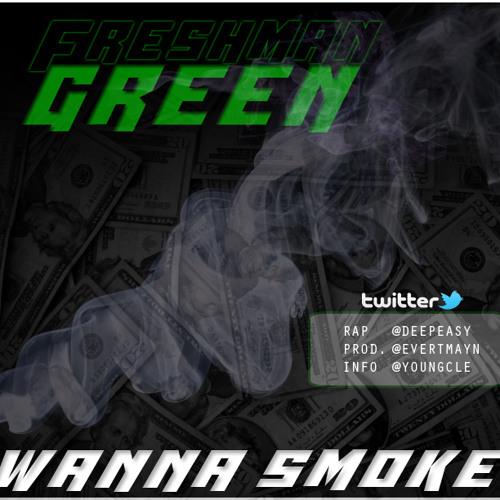 Freshman Green - Wanna Smoke (prod. by EvertMayn)