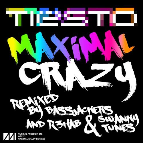 Tiësto - Maximal Crazy (R3hab & Swanky Tunes Remix)