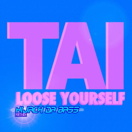 TAI - Loose Yourself (Hijack Da Bass Remix) Free Download
