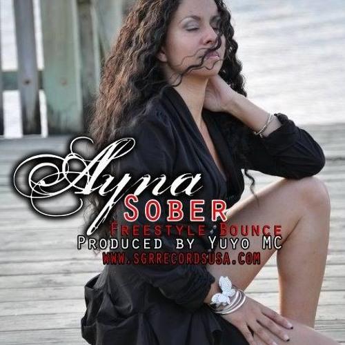 Ayna - Sober (Freestyle Bounce) by Yuyo MC