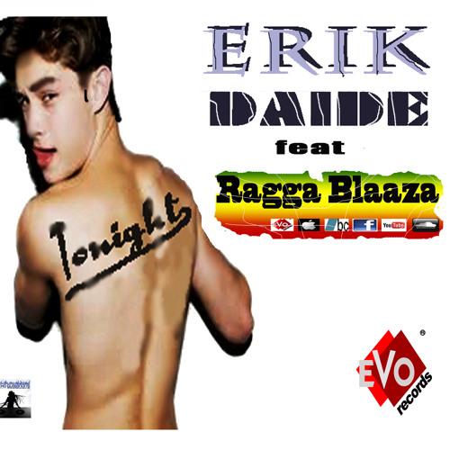 Erik Daide feat Ragga Blaaza - Tonight