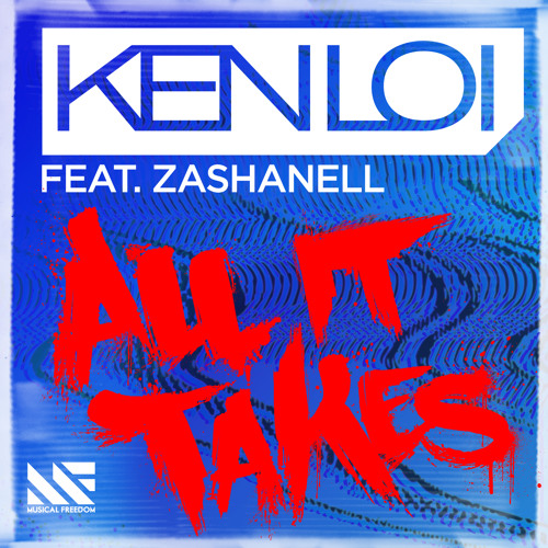 Ken Loi ft Zashanell - All It Takes (Original Mix)