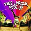 Yves Larock Rise Up (radio edit)