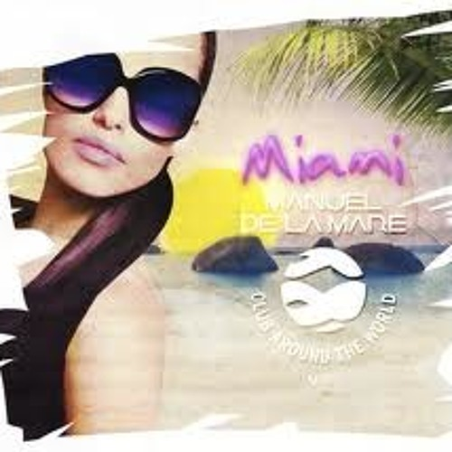 Club around the world Manuel de la Mare (Jan Adelmann remix)