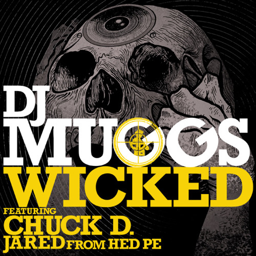 "DJ Muggs feat. Chuck D & Jared (Hed PE) – ""Wicked"""
