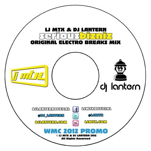 LJ MTX & DJ Lantern - Serious Bizniz Original Electro Breaks Mix