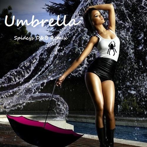 Umbrella (Spideys D&B Remix)
