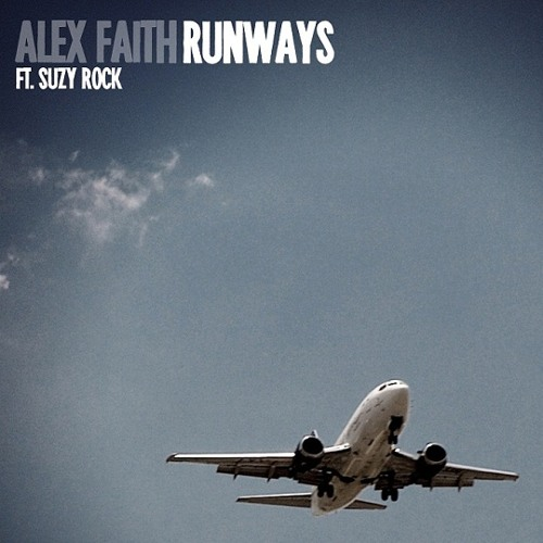Alex Faith - Runways (feat. Suzy Rock)
