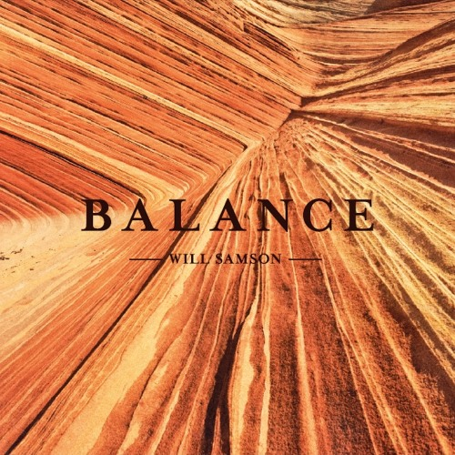Will Samson - Cathedrals (taken from 'Balance')