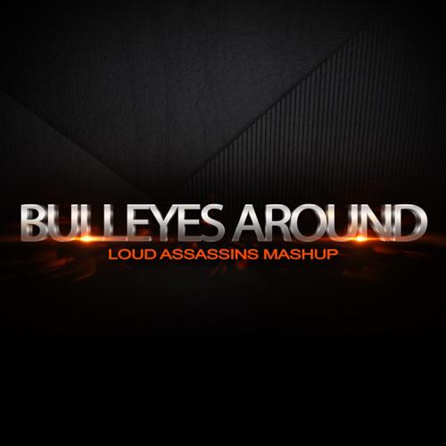 Loud Assassins - Bulleyes around (Kdrew Vs H.O.P)