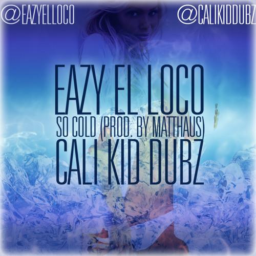 So Cold Feat. Cali Kid Dubz (Prod. By Matthaus)