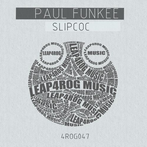 Paul Funkee - Slipcoc [Leap4rog Music]
