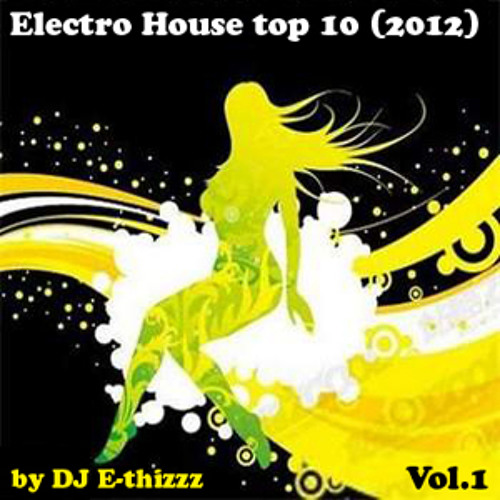 Best electro house 2012 top 10 vol 1 by for Top 10 house songs