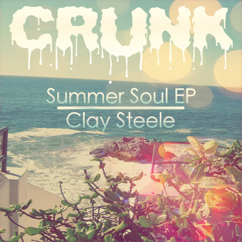 CR009 - Summer Soul - Clay Steele (Drum & Bass)