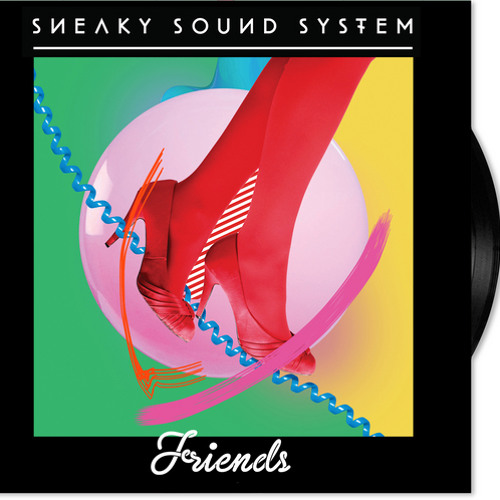 Sneaky Sound System - Friends (Plastic Plates Remix)