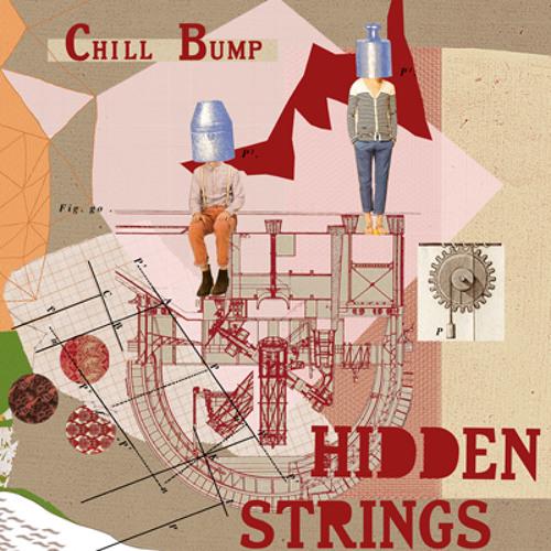 Chill Bump - Hidden Strings - 01 Life has Value