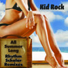 Kid Rock - All Summer Long (Rhythm Scholar Summer Breaks Remix)
