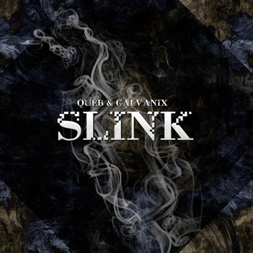 Galvanix & Queb - Slink (Original Mix) [Free Download]
