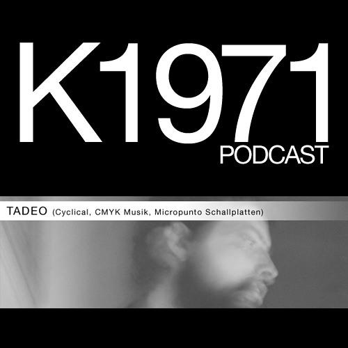 K1971 FOCUS ON PODCAST - TADEO (Cyclical, CMYK Musik, Micropunto Schallplatten)