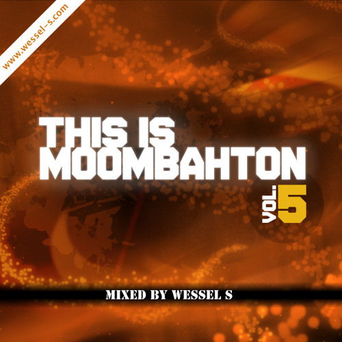 Wessel S - This is Moombahton Vol. 5