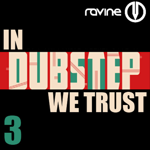 In Dubstep We Trust No.3