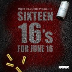 Motif Records Presents Sixteen 16s For June 16 [Mixtape]